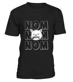 """# Nom Nom Nom Hungry Cat T-Shirt .  Special Offer, not available in shops      Comes in a variety of styles and colours      Buy yours now before it is too late!      Secured payment via Visa / Mastercard / Amex / PayPal      How to place an order            Choose the model from the drop-down menu      Click on """"Buy it now""""      Choose the size and the quantity      Add your delivery address and bank details      And that's it!      Tags: This cat tee shirt is designed to be fitted. For a…"""