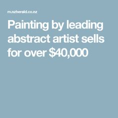 Painting by leading abstract artist sells for over $40,000