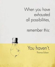 Exausted All Possibilties-Inspirational Quotes