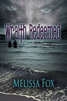 Free Book - Wraith Redeemed, by Melissa Fox, is free in the Kindle store, courtesy of publisher The Wild Rose Press.