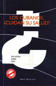 Los cubanos, ¿cuidan su salud? (PRINT, 2016) SOLICITAR/REQUEST