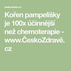 Kořen pampelišky je 100x účinnější než chemoterapie - www.ČeskoZdravě.cz