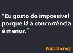Frase de Walt Disney...