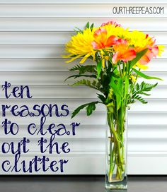 10 Reasons to Clear Out The Clutter - Our Three Peas