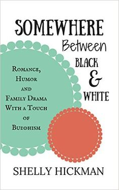 Somewhere Between Black and White, Shelly Hickman, Rosa Sophia - Amazon.com