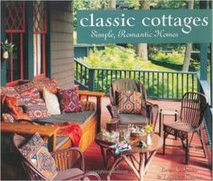 Classic Cottages: Simple, Romantic Homes Hardcover – April 8, 2004 by Brian Coleman (Author), Douglas Keister (Photographer)