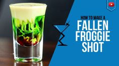 Fallen Froggie Shot - How to make Video Shot Recipe by Drink Lab (Popular) Halloween Cocktails, Holiday Drinks, Party Drinks, Fun Drinks, Halloween Party, Beverages, Cocktail Night, Cocktail Drinks, Cocktail Recipes