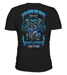 To Ride or Not  #image #shirt #gift #idea #hot #tshirt #motorcycle #biker