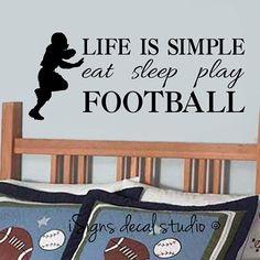 Life is simple eat sleep play Football - Football Wall Decal, Sports decal sticker, football decal