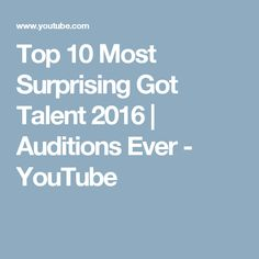 Top 10 Most Surprising Got Talent 2016   Auditions Ever - YouTube