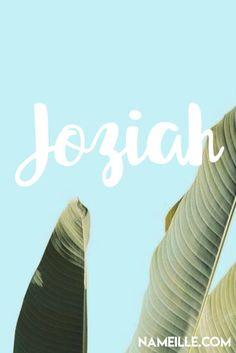 Joziah I Cool & Unique Baby Names for Boys I Nameille.com