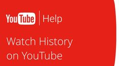 Watch History on YouTube