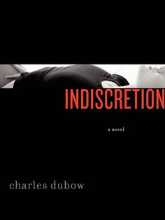 """Indiscretion by Charles Dubow Nov. I LOVED this book. It's the author's first and I hope he writes more. Such a unique point of view. """"We make so many right decisions in life, but it is the wrong ones that can never be forgiven. New Books, Books To Read, National Book Award, Literary Fiction, Reading Rainbow, Page Turner, First Novel, Couple, Book Nooks"""