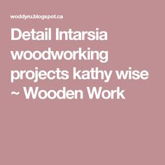Detail Intarsia woodworking projects kathy wise ~ Wooden Work