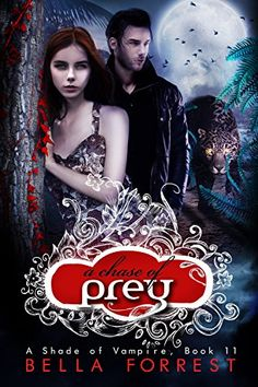 A Shade of Vampire 11: A Chase of Prey by Bella Forrest