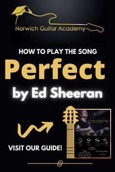Play Perfect by Ed Sheeran the easiest way without a capo and without the need for complex barre chords. The Norwich Guitar Academy provides you with the simplest chord shapes for this song so that you can focus directly on the timing of Perfect.This infographic version of Perfect is great for use on any tablet, phone or computer, simply save the image and you'll have all of the chords, structure and style to play this song straight away.