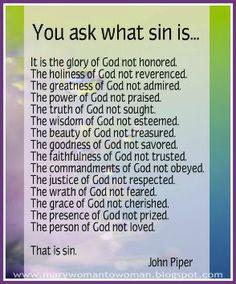 Sin is a liar. It would have you believe that it is little and innocent and... pretty. We can dress sin up to look so acceptable and pretty...