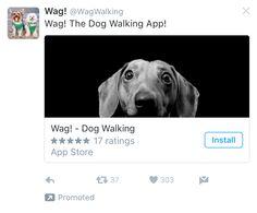 Wag dog walking twitter app install ad example Wag Dog Walking, Twitter App, Ads