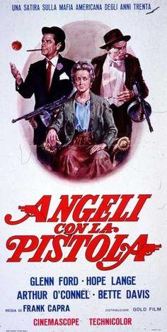 Angeli con la pistola 1961 di Frank Capra con Glenn Ford, Hope Lange, Arthur O'Connel e Bette Davis.