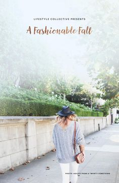 Lifestyle Collective Presents: A Fashionable Fall  Elevate your style and beauty this fall with inspiration from 21 top lifestyle bloggers. From knit layers to a Pumpkin Spiced Latte Body Scrub, this guide will help you get into the season!