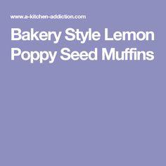 Bakery Style Lemon Poppy Seed Muffins
