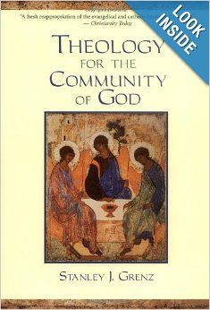Theology for the Community of God: Stanley J. Grenz:   CCW's Recommendation for Systematic Theology book