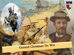 Christiaan De Wet -Heroes of the Anglo Boer War Safari, Armed Conflict, My Land, Zulu, African History, Military History, Childhood Memories, Movie Stars, Google