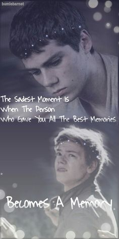 The Sadest Moment Is When The Person Who Gave You All The Best Memories Becomes A Memory..