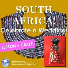 Celebrate a wedding in South Africa! Includes a full lesson with easy instructions for teachers to follow, as well as an art project!
