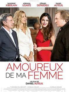 Directed by Daniel Auteuil. With Sandrine Kiberlain, Adriana Ugarte, Gérard Depardieu, Daniel Auteuil. T Movie, New Flame, The Image Movie, Seductive Women, Woman Movie, Ex Wives, Streaming Movies, Streaming Vf, Funny Movies