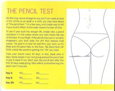 The Pencil test. how to figure out if your booty needs a lift lol
