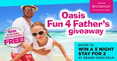 Enter for your chance to win a 5 Night Stay for 2  at the Grand Oasis Palm in #Cancun, Mexico!  #OasisFun4Fathers Giveaway
