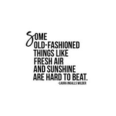 Love this quote!  Fresh air and sunshine for the win....