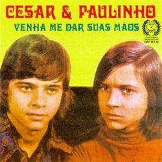 Venha Me Dar Suas Mãos - César & Paulinho