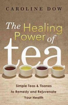 "The Healing Power of Tea by Caroline Dow - Filled with ""tea-riffic"" knowledge, this comprehensive guide to the healing world of teas and tisanes helps you live a healthier and happier life. From black to green to oolong, you'll discover detailed chapters on different tea types, their advantages, and an extensive list of ailments and what blends will alleviate them."