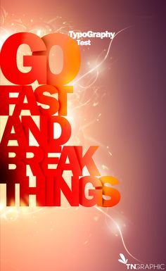 Go Fast And Break Things
