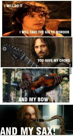 """LOTR Humor as usual. I love the, """"And my Sax!"""" LOL"""