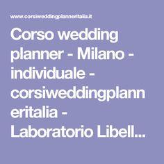 Corso wedding planner - Milano - individuale - corsiweddingplanneritalia - Laboratorio Libellula