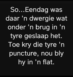 Daily Quotes, Life Quotes, Afrikaanse Quotes, Morning Blessings, Good Morning Quotes, Funny Jokes, Funny Pictures, Sayings, South Africa