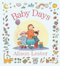 In this delightful collection of four rhyming stories, Alison Lester shares the joy of all the things little children can do in a day.