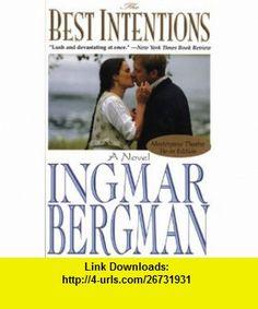 The Best Intentions (9781559702492) Ingmar Bergman , ISBN-10: 1559702494  , ISBN-13: 978-1559702492 ,  , tutorials , pdf , ebook , torrent , downloads , rapidshare , filesonic , hotfile , megaupload , fileserve