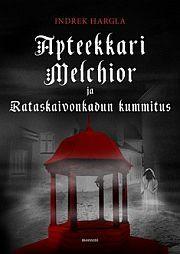 lataa / download APTEEKKARI MELCHIOR JA RATASKAIVONKADUN KUMMITUS epub mobi fb2 pdf – E-kirjasto