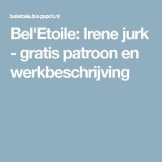 Bel'Etoile: Irene jurk - gratis patroon en werkbeschrijving