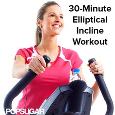 Feel Your Booty Burn With Just 30 Minutes on the Elliptical