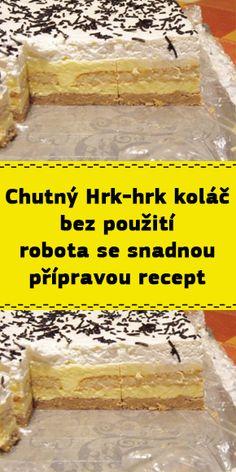 Sweet Desserts, Tiramisu, Food And Drink, Cooking, Czech Recipes, Kitchen, Tiramisu Cake, Brewing, Cuisine