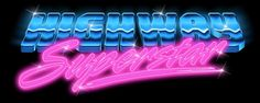 """logo done for the upcoming heroes of influenced Synth-Electro-Pop called """"Highway Superstar"""". A logo filled to the brim with chrome and neon. Eighties Logo - Highway Superstar 80s Logo, Neon Logo, Retro Logos, 80s Design, Graph Design, New Retro Wave, Retro Waves, Lettering Design, Logo Design"""