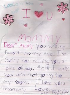 Dear Mommy--apology letter from a little kid. hahaha!