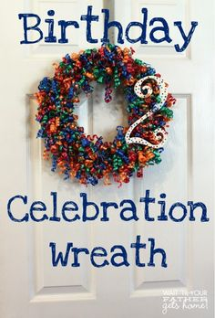 Birthday Celebration Wreath, perfect for any color scheme or theme to celebrate and decorate for your next party! from Wait Til Your Father Gets Home #curlingribbon #wreath #birthday