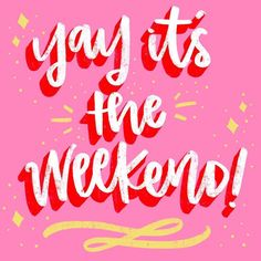 It's the Weekend Silly Quotes, Me Quotes, Motivational Quotes, Inspirational Quotes, Beauty Quotes, Positive Vibes, Positive Quotes, Bright Quotes, Weekend Quotes