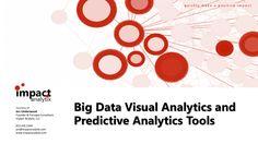 Big Data Visual Analytics and Predictive Analytics Tools by Jen Underwood via slideshare